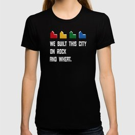 WE BUILT THIS CITY ON ROCK AND WHEAT Settlers of Catan T-shirt