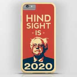 Hindsight is 2020 Bernie Sanders iPhone Case