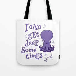 I Can Get Deep Sometimes - Baby Octopus Tote Bag
