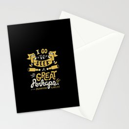 I go to seek a great perhaps Stationery Cards