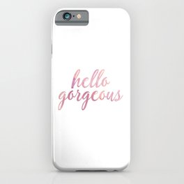 Hello Gorgeous Pink Watercolor iPhone Case