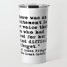 Excitement in her voice ― Fitzgerald quote Travel Mug