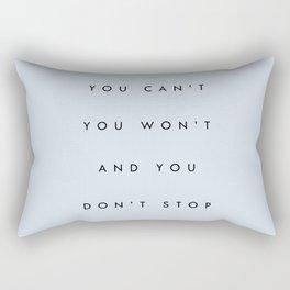 Can't Won't Don't Stop Rectangular Pillow