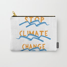 Stop Climate Change - Save the Earth Art Print Carry-All Pouch