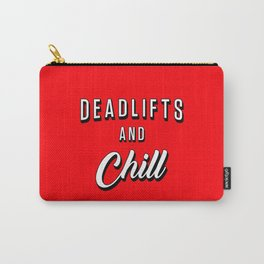 Deadlifts And Chill Carry-All Pouch