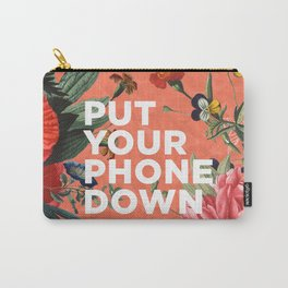 put your phone down Carry-All Pouch