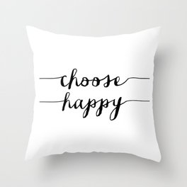 Choose Happy black and white monochrome typography poster design home decor bedroom wall art Throw Pillow