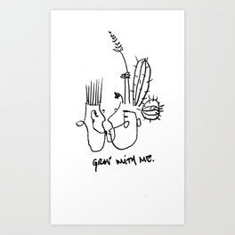 GROW WITH ME. Art Print