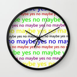 Indecisive - Funny, yes, no, maybe, coloured text design, red, yellow, blue, purple, green, black Wall Clock