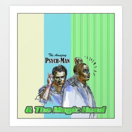 The Amazing Psych-Man & The Magic-Head - Psych quotes Art Print