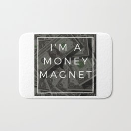 I am a money magnet affirmation Bath Mat