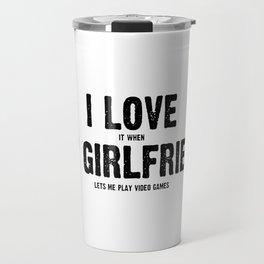 My Girlfriend and My Video Games Travel Mug