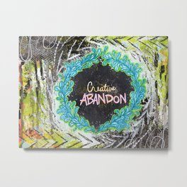 Creative Abandon Metal Print