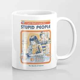 A Cure for Stupid People Coffee Mug