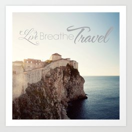 Live Breathe Travel - Dubrovnik, Croatia Art Print