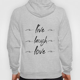 Live Love Laugh, Live Well Laugh Often, Love Wall Decor Bedroom Hoody