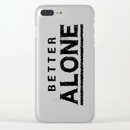 Better Alone Black & White Typography Clear iPhone Case