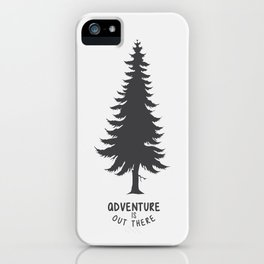 Adventure is out there iPhone Case