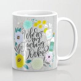 Pretty Sweary 2.0: Where's my Fucking Vodka? Coffee Mug