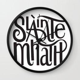 Slainte Mhath Gaelic toast Wall Clock