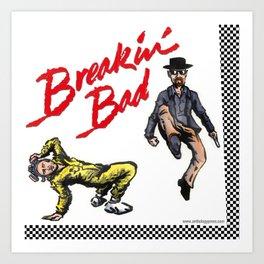 Breakin' Bad Art Print