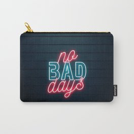 No Bad Days Carry-All Pouch