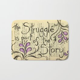 The Stuggle Is Part Of The Story (verison 2) Bath Mat