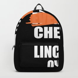 Lincoln Over Not Everyone but at least Cheyney Backpack