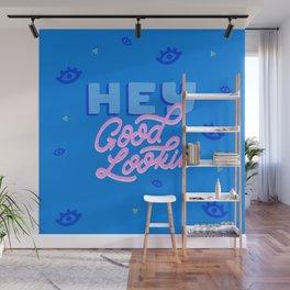Hey Good Lookin' Wall Mural