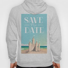 Save the Date Sandcastle Hoody