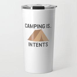 Camping is Intents Travel Mug
