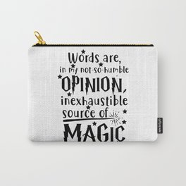 Words are an inexhaustible source of magic Carry-All Pouch