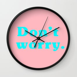 Don't worry. Wall Clock