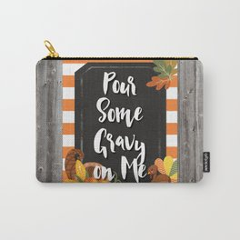 Pour Some Gravy on Me Carry-All Pouch