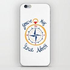 You're My True North iPhone & iPod Skin
