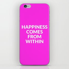 happiness comes from within iPhone Skin