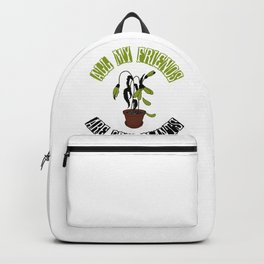 All my friends are dead plants 01 Backpack