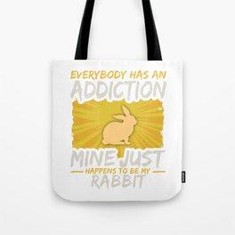 Rabbit Addiction Funny Farm Animal Lover Tote Bag
