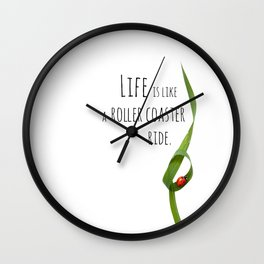 Life is like a roller coaster ride. Wall Clock
