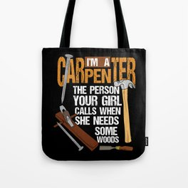 Woodworking Woodworker Pun  - Funny Carpenter Gift Tote Bag