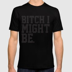 BitchIMightBe. Mens Fitted Tee Black MEDIUM