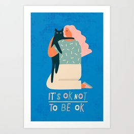 Its ok not to be ok Art Print