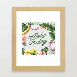 Aloha Friday! Framed Art Print