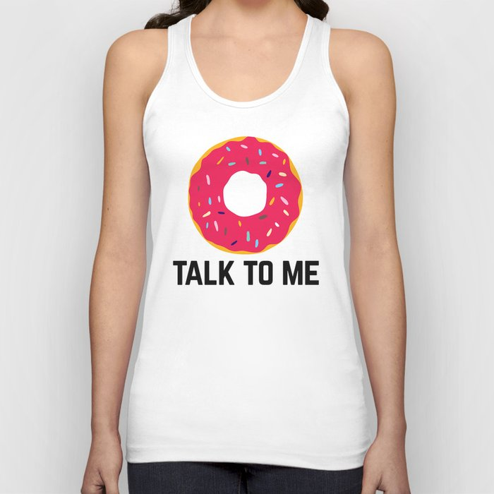 Donut Talk To Me Funny Quote Unisex Tank Top