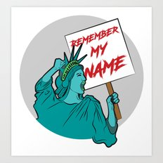 Remember My Name Art Print