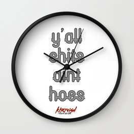 Y'all Shits Aint Hoes (Black 2) Wall Clock