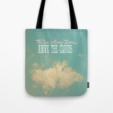 The Sun Always Shines Above The Clouds Tote Bag