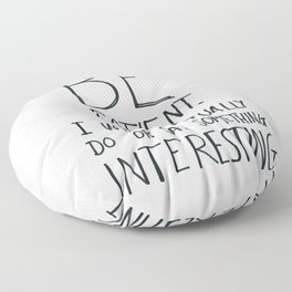 Be patient. Floor Pillow