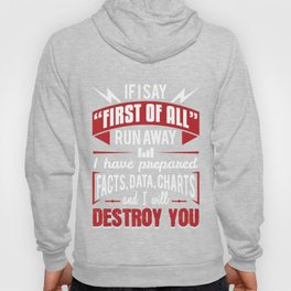 I Have Prepared Facts Data Charts Gift Hoody