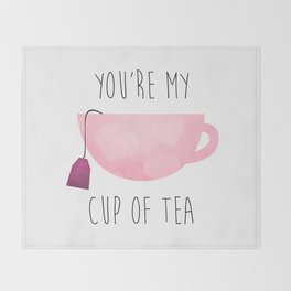 You're My Cup Of Tea Throw Blanket